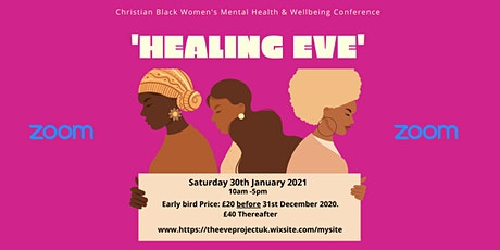 Healing Eve - Christian Black Women's Mental Health & Wellbeing Conference tickets