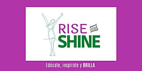 Rise and Shine entradas