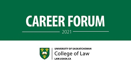 USask College of Law Virtual Career Forum 2021 - Student Registration tickets