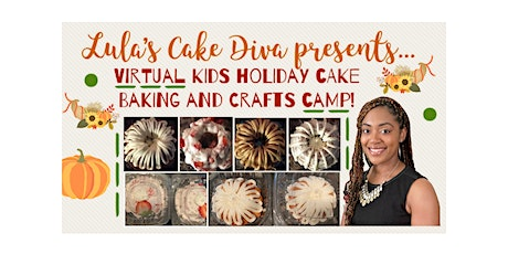Virtual Kids Holiday Cake Baking and Crafts Camp tickets