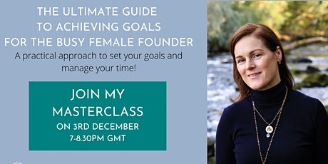 The Ultimate Guide to achieving goals for busy female founders tickets