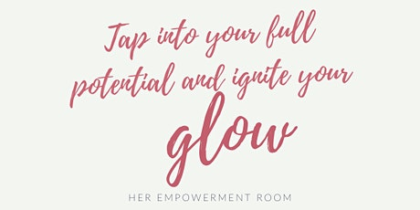 How to Tap into Your Full Potential and Ignite Your Glow tickets