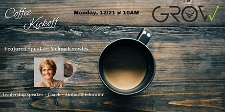 GROW Coffee Kickoff - Velma Knowles tickets