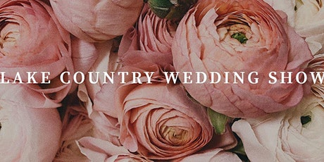 Lake Country Wedding Show tickets