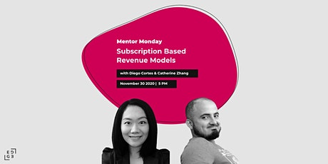 Mentor Monday: Subscription Based Revenue Models tickets