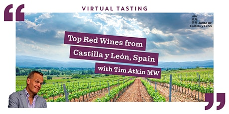 Top Red Wines from Castilla y León, Spain with Tim Atkin MW tickets