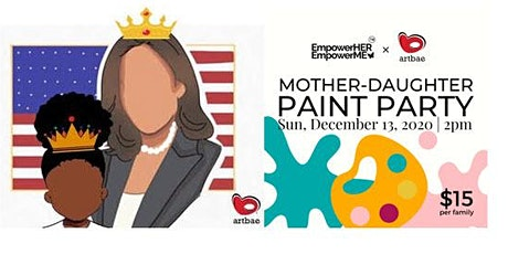 EmpowerHer EmpowerMe Mother/Daughter Paint Party with Artbae tickets