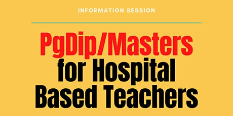 Hospital School Staff PgDip/Masters - information event tickets