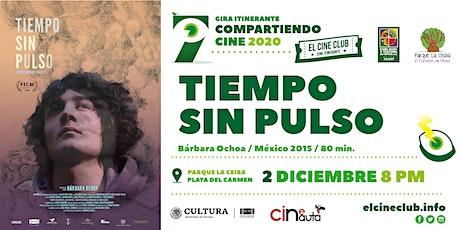 Tiempo Sin Pulso / Compartiendo Cine 2020 boletos