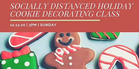 SOCIALLY DISTANCED HOLIDAY COOKIE DECORATING CLASS tickets