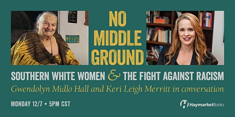 No Middle Ground: Southern White Women and the Fight Against Racism tickets