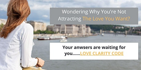 Love Clarity Code - Finding What Is Blocking Your Way To Love tickets