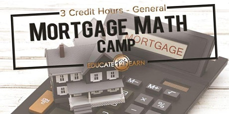 3 CE Hours - Mortgage Math Camp tickets