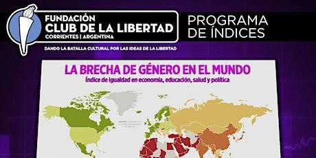 CLUB DE LA LIBERTAD - CICLO DE INDICES - LA BRECHA DE GENERO EN EL MUNDO entradas