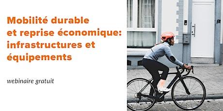 Mobilité durable et reprise économique: infrastructures et équipements billets