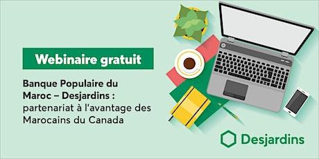 Banque Populaire du Maroc - Desjardins : un partenariat avantageux billets