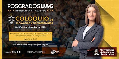 Ciclo de Conferencias del Coloquio en Innovación y Competitividad boletos