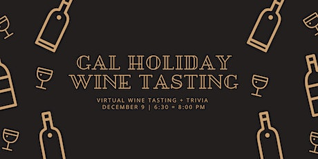 GAL Holiday Party & Wine Tasting tickets