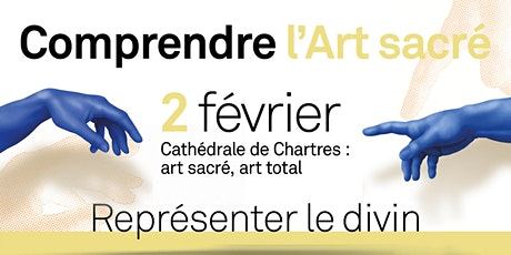 Cathédrale de Chartres : art sacré, art total billets