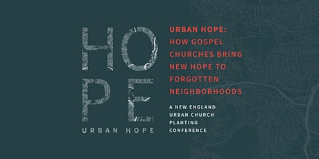 Urban Hope: How Gospel Churches Bring New Hope to Forgotten Neighborhoods. tickets