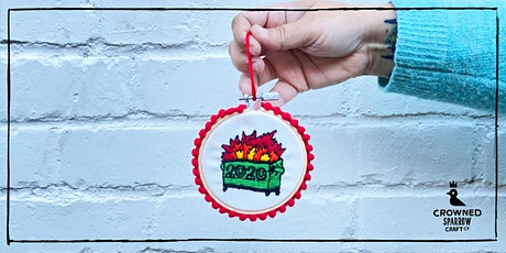 Crowned Sparrow Craft Co. - Online Workshop | 2020 Dumpster Fire Ornaments tickets