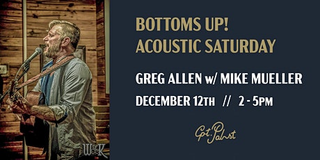 Bottoms Up Saturday: Greg Allen w/ Mike Mueller tickets