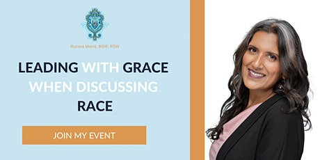 Leading with Grace when Discussing Race tickets