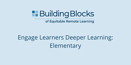 Engage Learners Deeper Learning: Elementary tickets