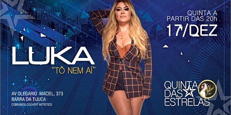 """Quinta das Estrelas com Luka """" Tô nem Aí"""" ingressos"""