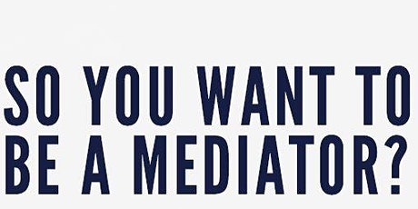 So You Want to Be a Mediator? tickets
