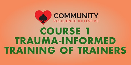 CRI Course 1: Trauma-Informed Training of Trainers 4-Day Course tickets