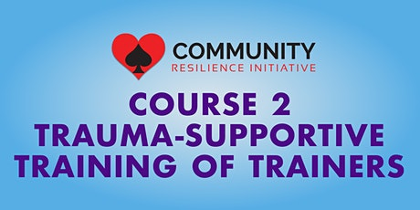 CRI Course 2: Trauma-Supportive Training of Trainers  4-Day Course tickets