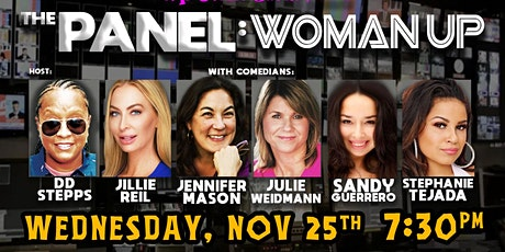 The Panel : Woman Up Comedy Show 11/25/20 at 7:30pm tickets