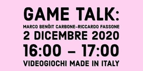 GAME TALK: MARCO BENÔIT CARBONE & RICCARDO FASSONE biglietti