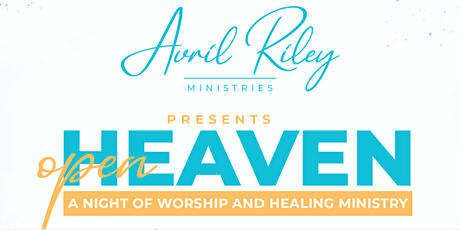 OPEN HEAVEN - A NIGHT OF WORSHIP AND HEALING MINISTRY tickets