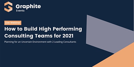 How to Build High Performing Consulting Teams for 2021 tickets