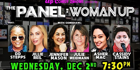 The Panel : Woman Up Comedy Show 12/2/20 at 7:30pm tickets
