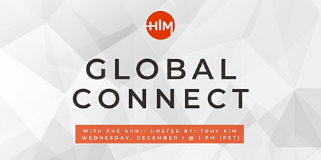 HIM Global Connect with Ché Ahn // December 1 @1pm (PST) tickets