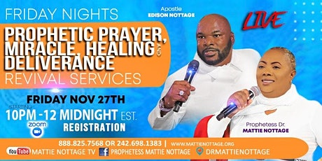 FRIDAY NIGHT - PROPHETIC PRAYER, MIRACLE, HEALING & DELIVERANCE REVIVAL!! tickets