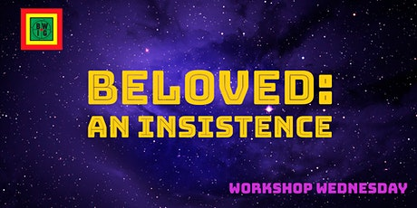 TBWIG Presents: Beloved: An Insistence tickets