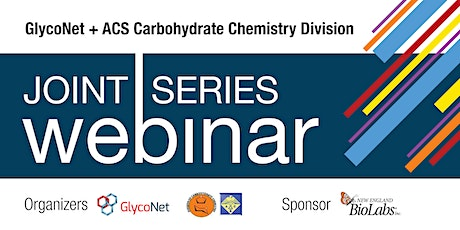 GlycoNet/ACS Carb Div. | Webinar ft. David Vocadlo & Simonetta Sipione tickets