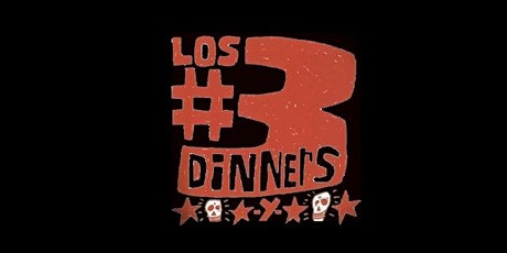 Los #3 Dinners tickets