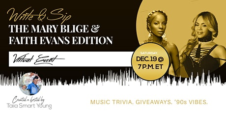 Write & Sip: The Mary J. Blige x Faith Evans Edition tickets