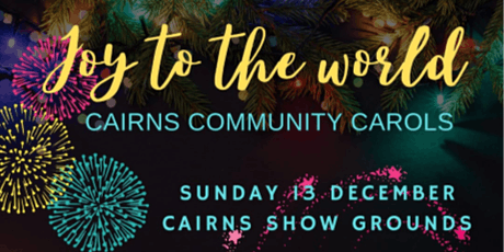 Joy to the World - Cairns Community Carols tickets