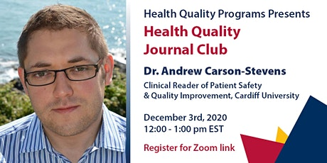 Health Quality Journal Club w/ Guest Facilitator Dr. Andrew Carson-Stevens tickets