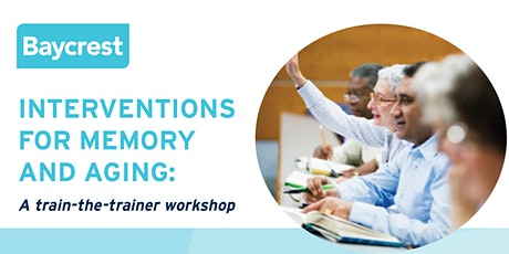 Interventions for Memory and Aging: Train-the-Trainer Workshop billets