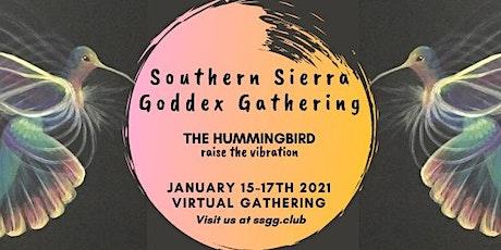 Southern Sierra Goddex Gathering 6 tickets