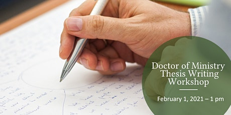 Doctor of Ministry Thesis Writing Workshop Winter 2021 tickets