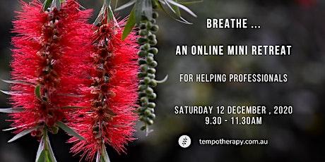 Breathe ... an online mini retreat tickets