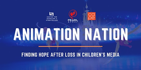 ANIMATION NATION: Finding Hope After Loss in Children's Media tickets